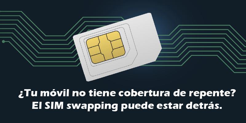 Tu móvil no tiene cobertura de repente El SIM swapping puede estar detrás.
