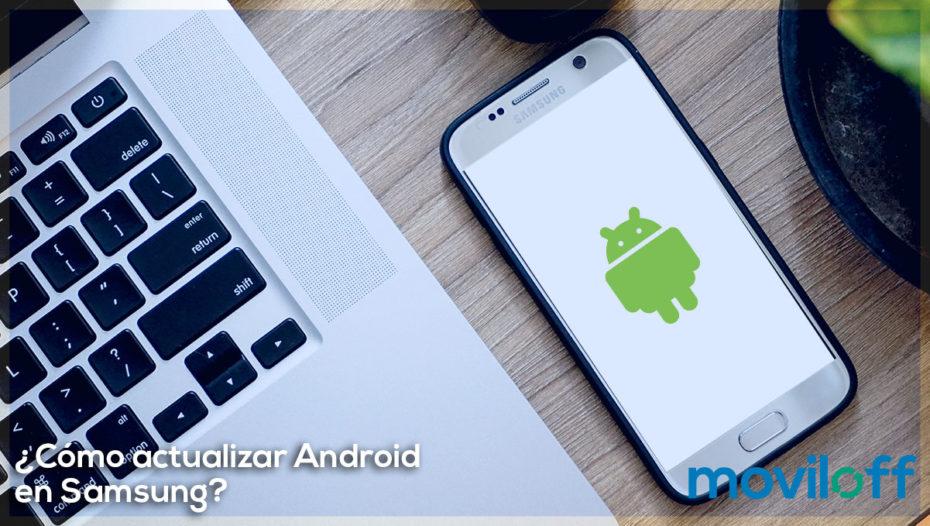 ¿Cómo actualizar Android en Samsung?