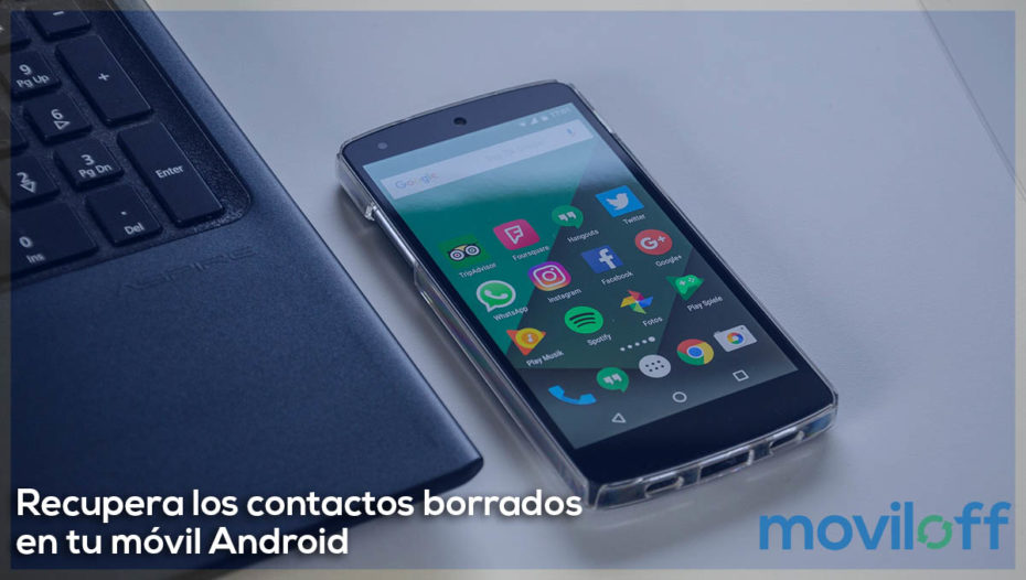 Recupera los contactos borrados en tu móvil Android