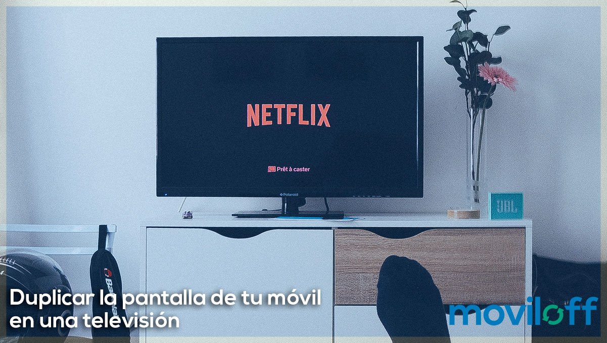 Duplicar la pantalla de tu móvil en una televisión