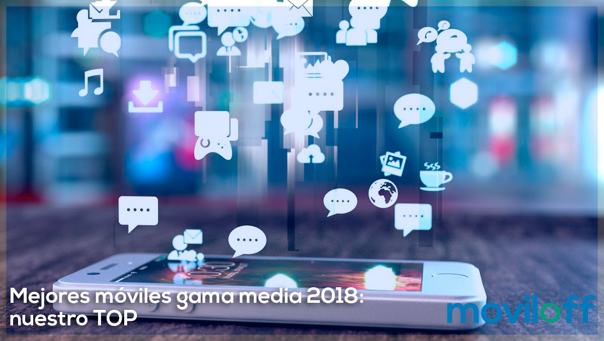 mejores moviles gama media 2018