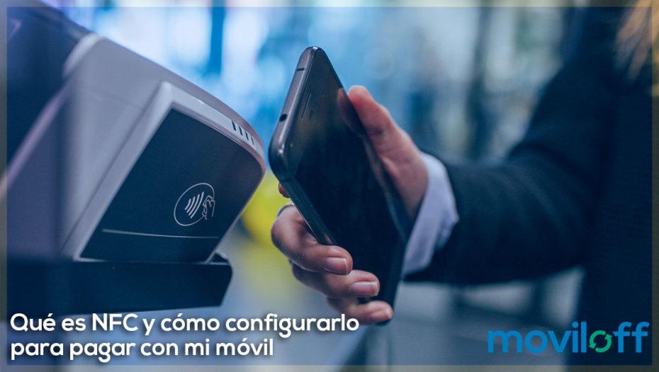 Qué es NFC y cómo configurarlo para pagar con móvil