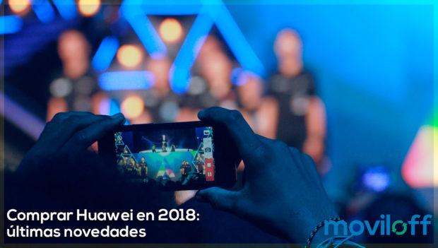 Comprar Huawei 2018, últimas novedades