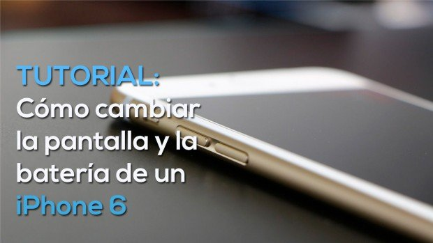 cambiar pantalla iphone 6 tutorial